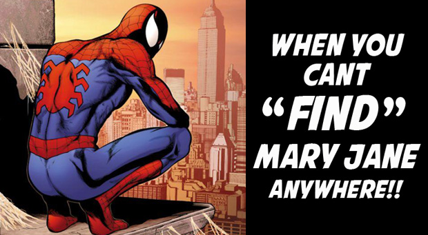 When you can't find Mary Jane.